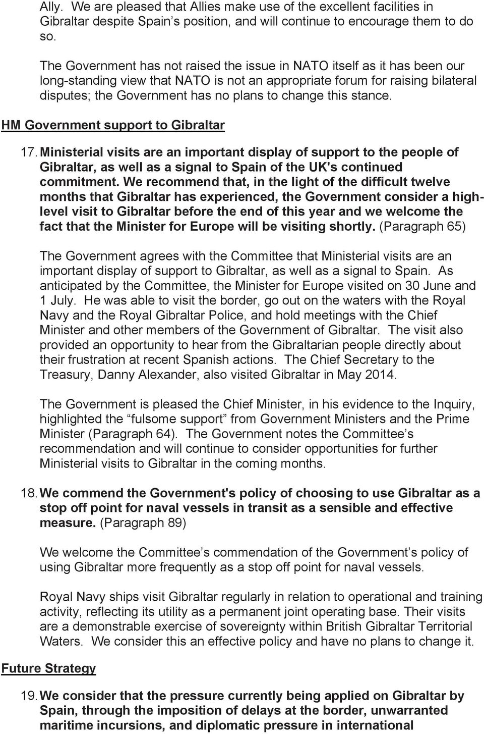 change this stance. HM Government support to Gibraltar 17.