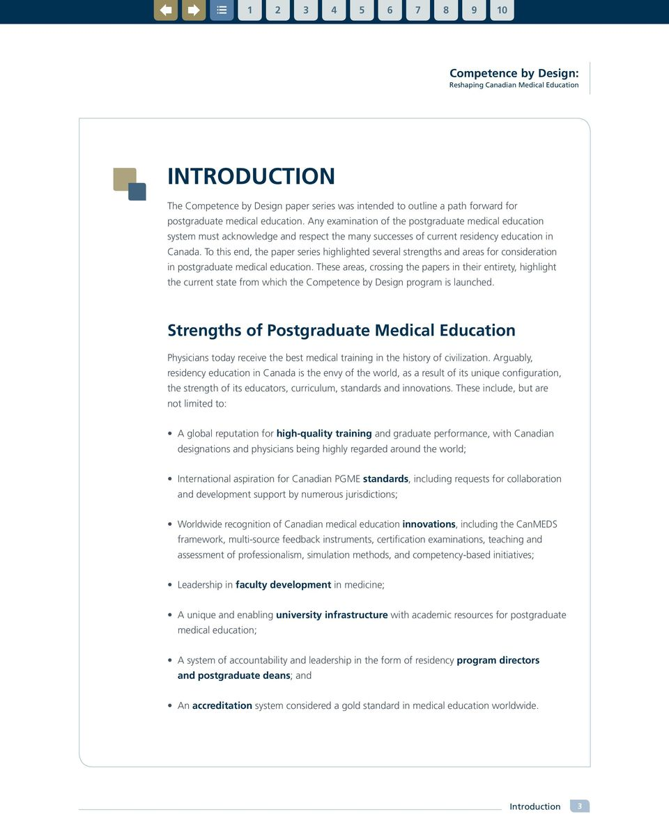 To this end, the paper series highlighted several strengths and areas for consideration in postgraduate medical education.