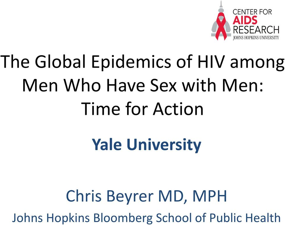 Yale University Chris Beyrer MD, MPH