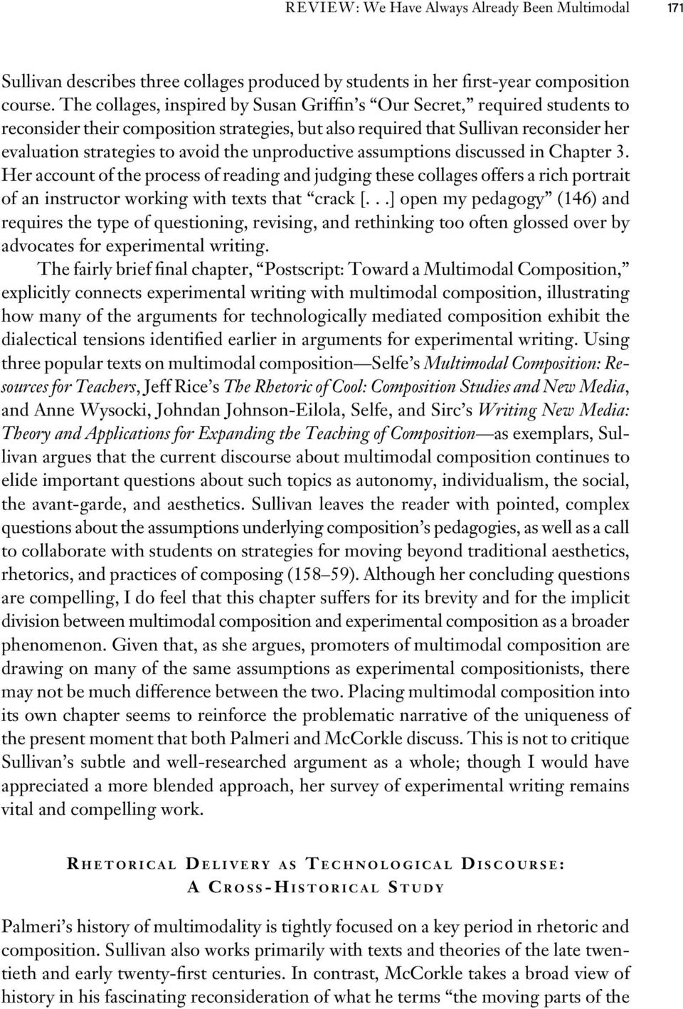 unproductive assumptions discussed in Chapter 3. Her account of the process of reading and judging these collages offers a rich portrait of an instructor working with texts that crack [.