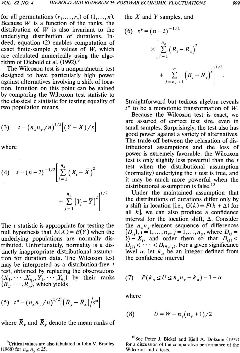 Indeed, equation (2) enables computation of exact finite-sample p values of W, which are calculated numerically using the algorithm of Diebold et al. (1992).