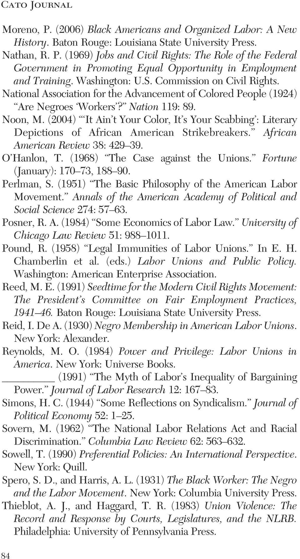 (2004) It Ain t Your Color, It s Your Scabbing : Literary Depictions of African American Strikebreakers. African American Review 38: 429 39. O Hanlon, T. (1968) The Case against the Unions.