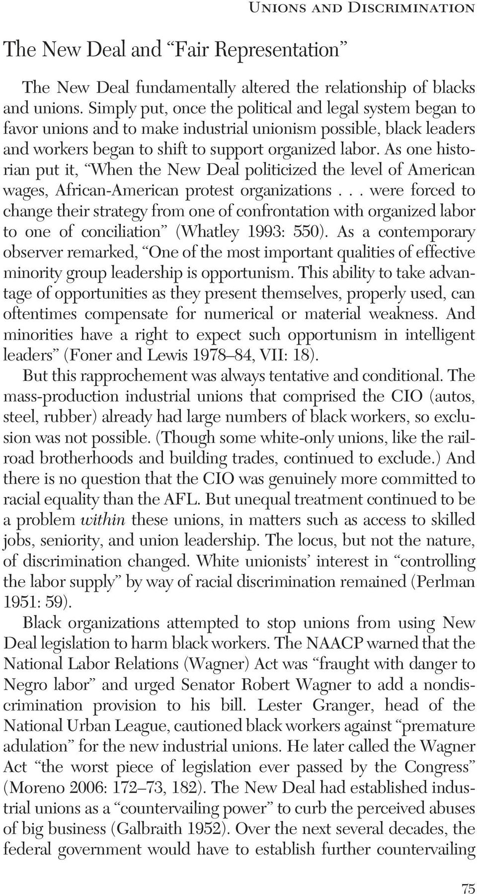 As one historian put it, When the New Deal politicized the level of American wages, African-American protest organizations.