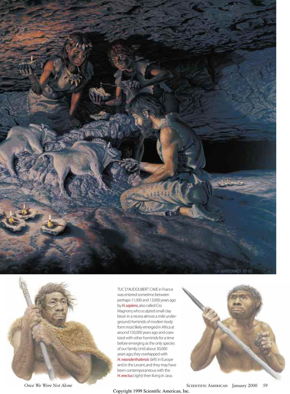 hominids of modern body form most likely emerged in Africa at around 150,000 years ago and coexisted with other hominids for a time before emerging as the