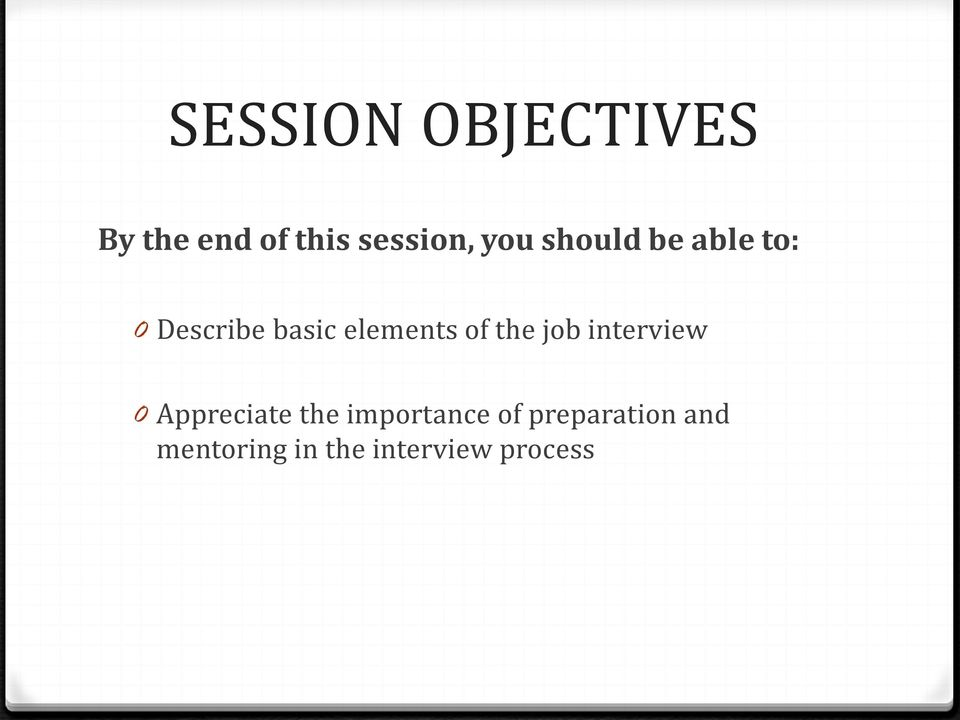 of the job interview 0 Appreciate the importance