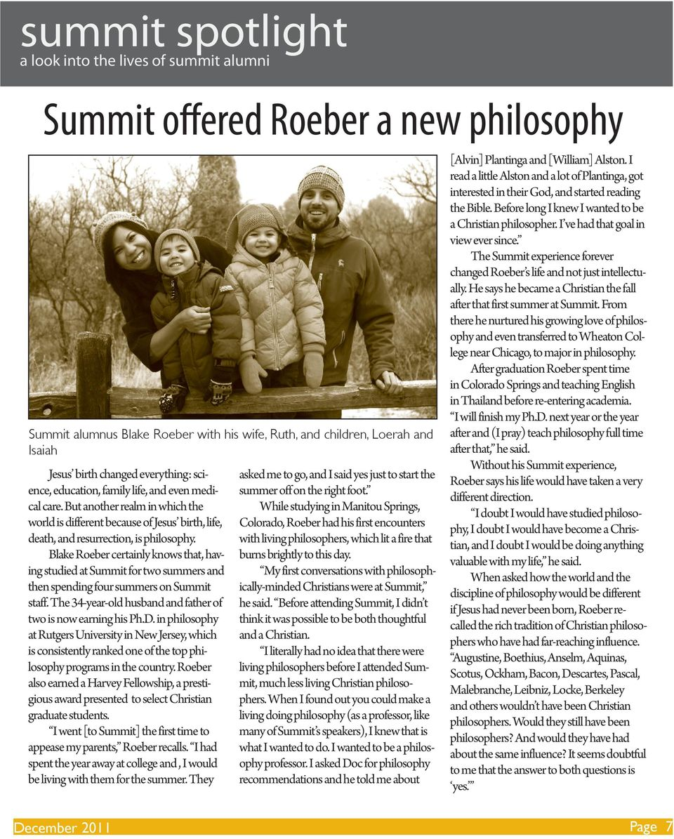 Blake Roeber certainly knows that, having studied at Summit for two summers and then spending four summers on Summit staff. The 34-year-old husband and father of two is now earning his Ph.D.