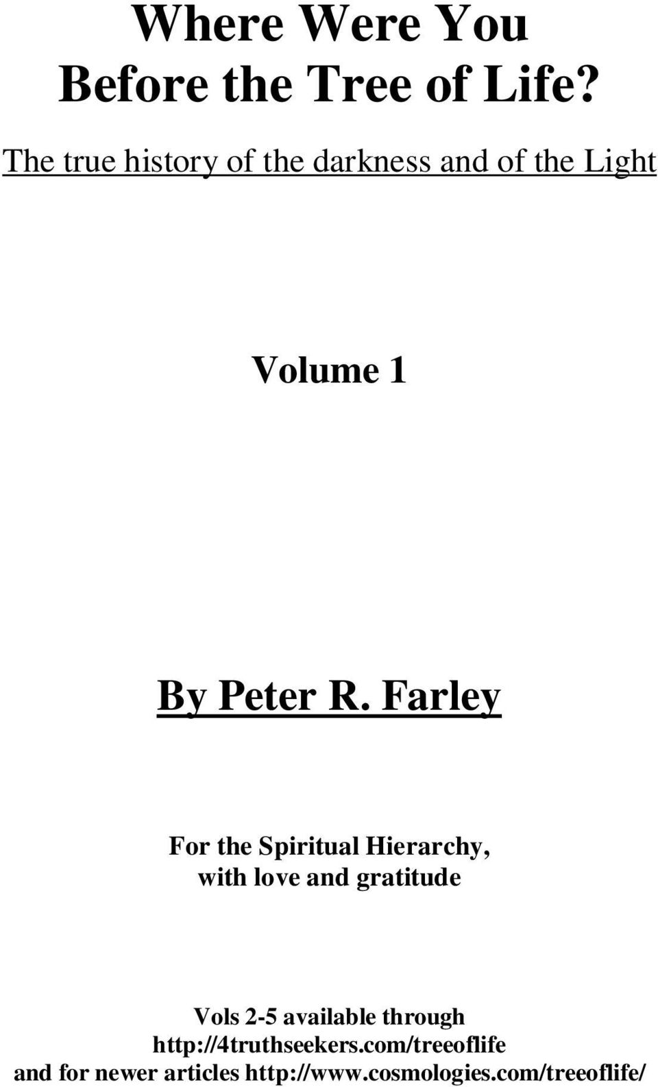 Farley For the Spiritual Hierarchy, with love and gratitude Vols 2-5