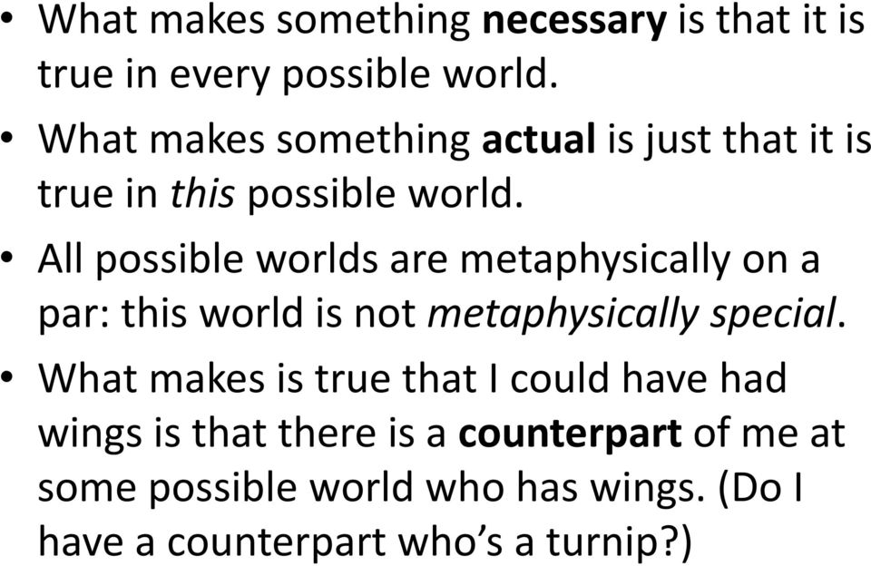 All possible worlds are metaphysically on a par: this world is not metaphysically special.