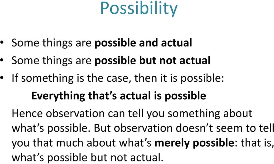 observation can tell you something about what s possible.