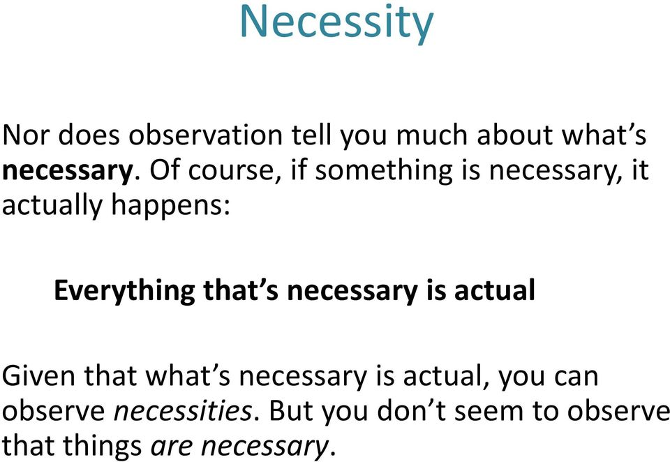 that s necessary is actual Given that what s necessary is actual, you
