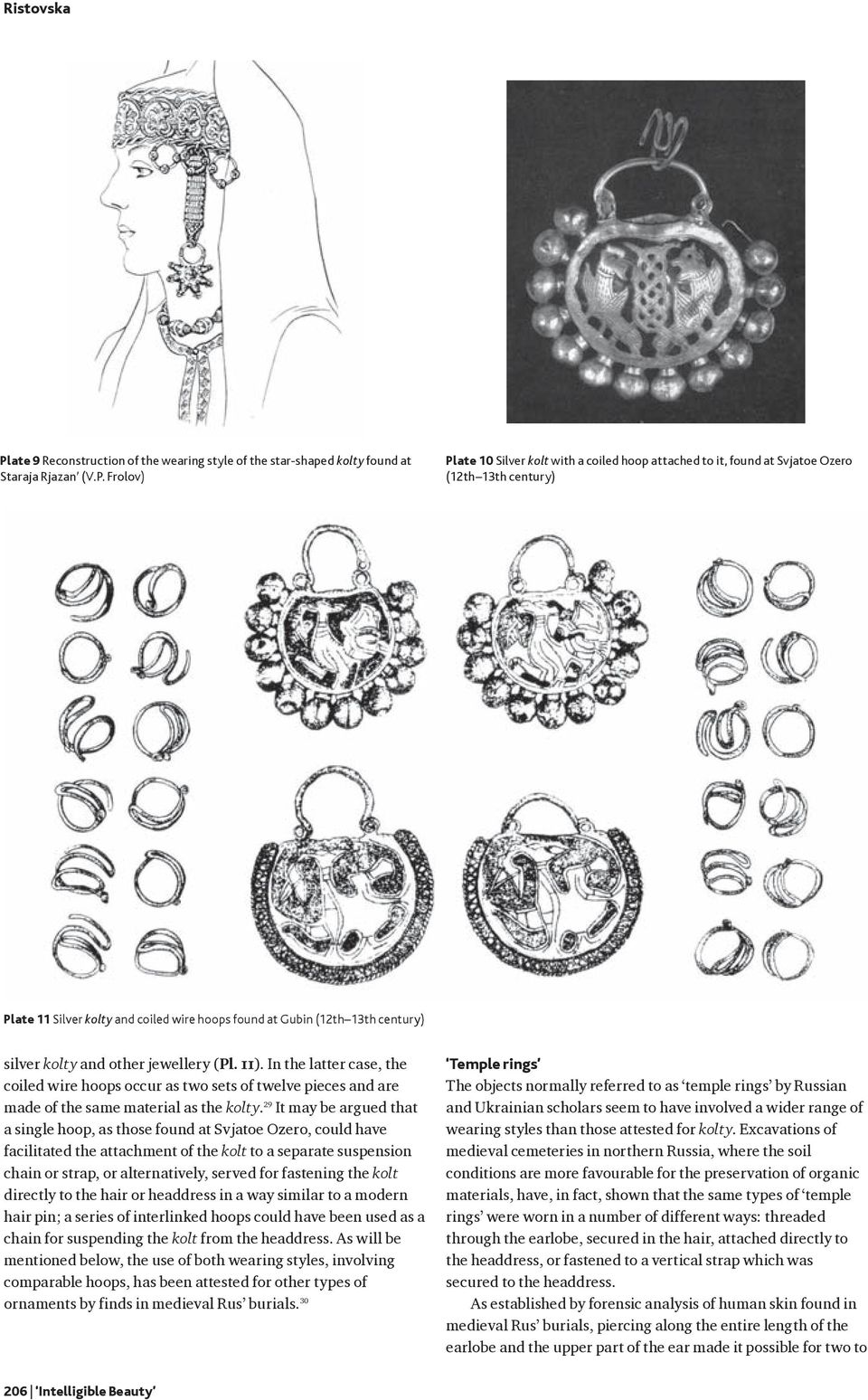 Frolov) Plate 10 Silver kolt with a coiled hoop attached to it, found at Svjatoe Ozero (12th 13th century) Plate 11 Silver kolty and coiled wire hoops found at Gubin (12th 13th century) silver kolty