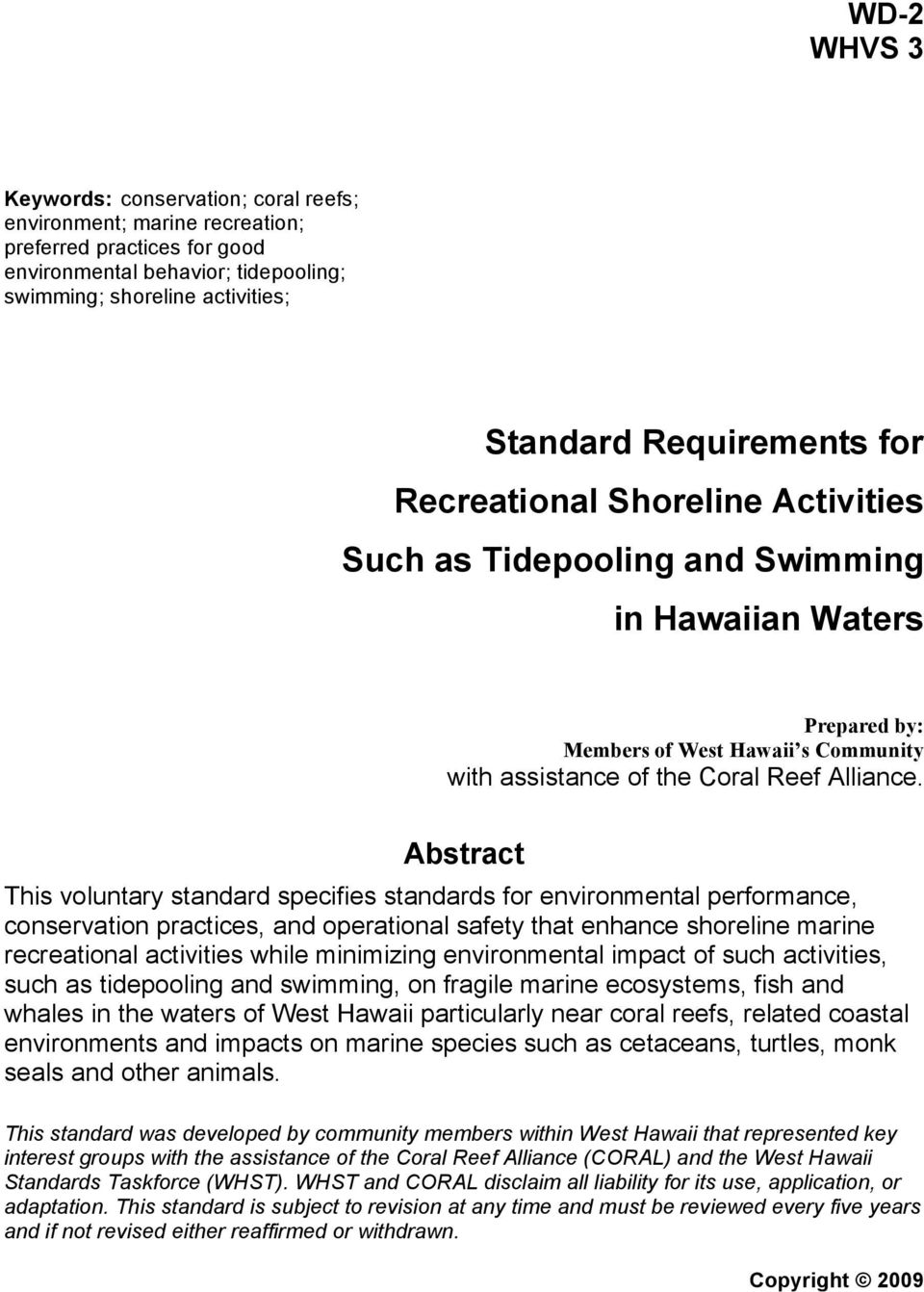 Abstract This voluntary standard specifies standards for environmental performance, conservation practices, and operational safety that enhance shoreline marine recreational activities while