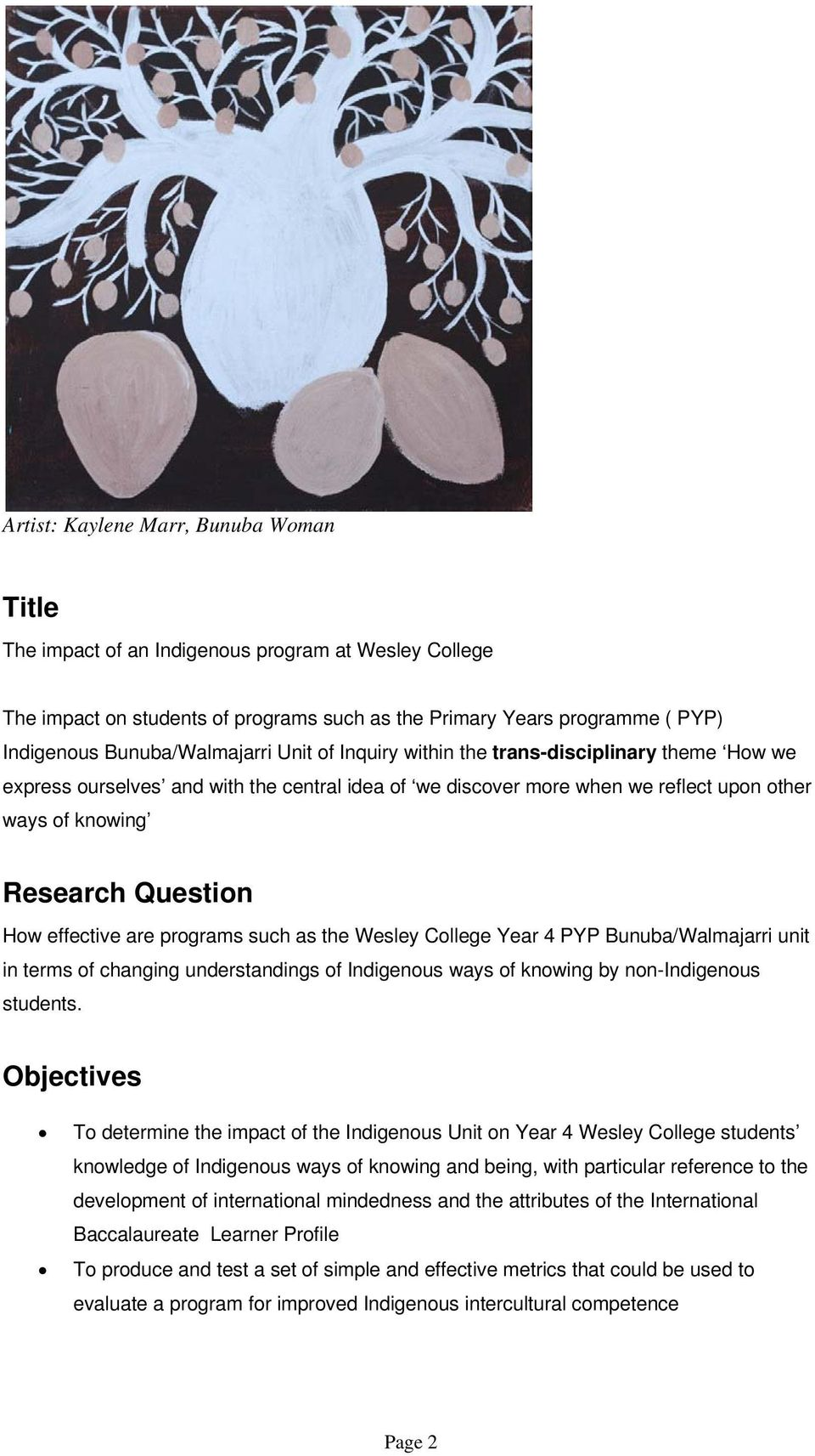Question How effective are programs such as the Wesley College Year 4 PYP Bunuba/Walmajarri unit in terms of changing understandings of Indigenous ways of knowing by non-indigenous students.
