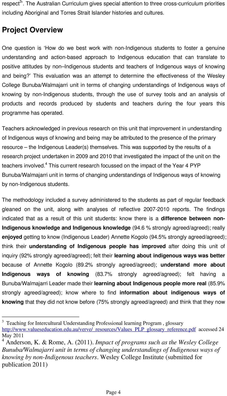 attitudes by non Indigenous students and teachers of Indigenous ways of knowing and being?