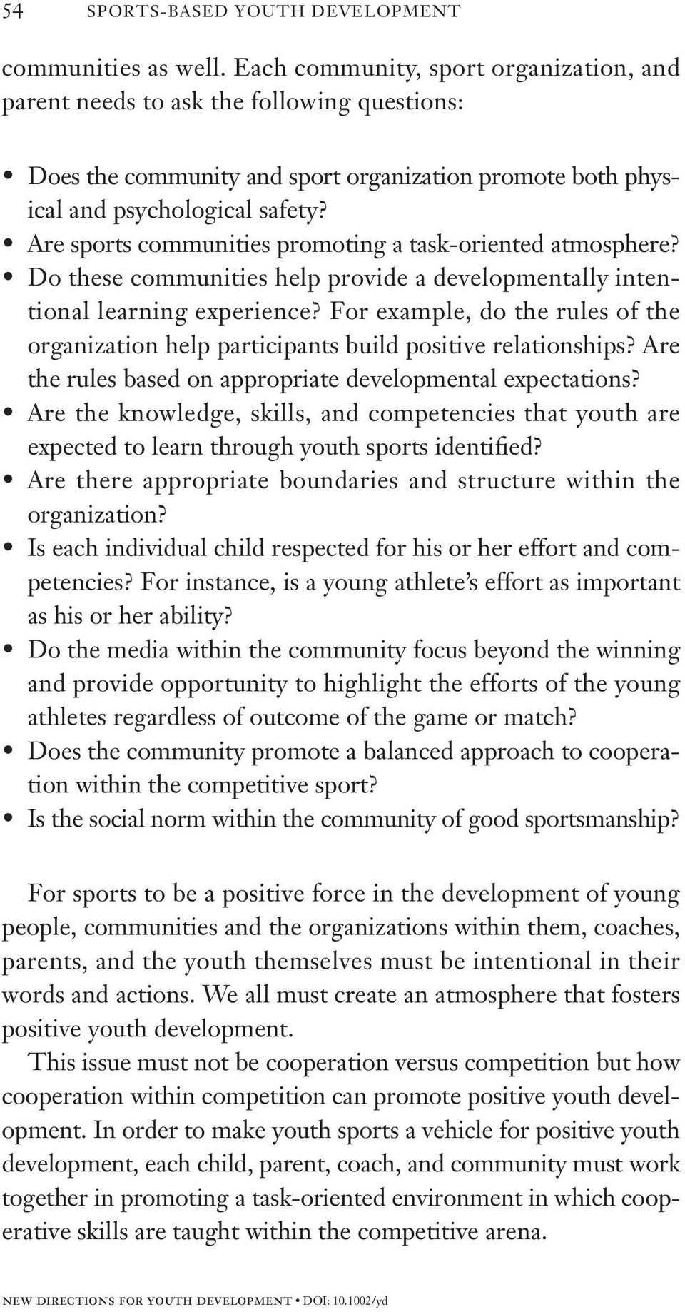 Are sports communities promoting a task-oriented atmosphere? Do these communities help provide a developmentally intentional learning experience?