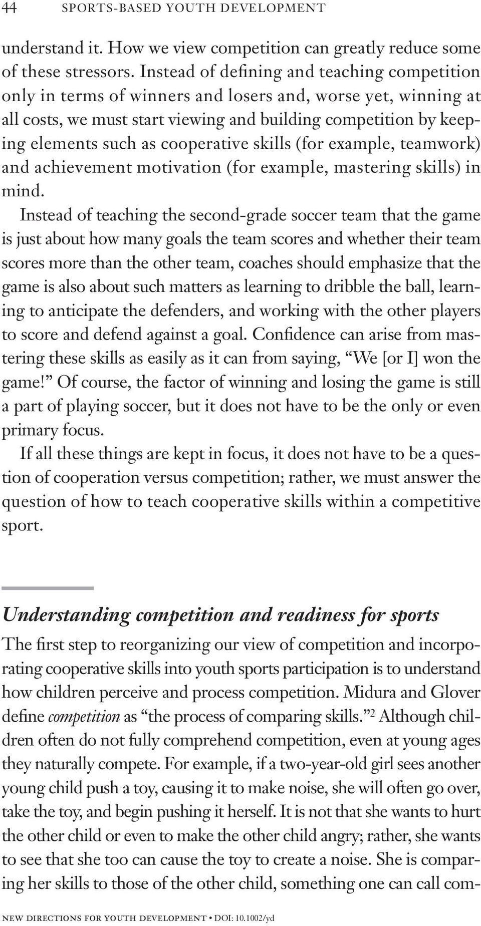 cooperative skills (for example, teamwork) and achievement motivation (for example, mastering skills) in mind.