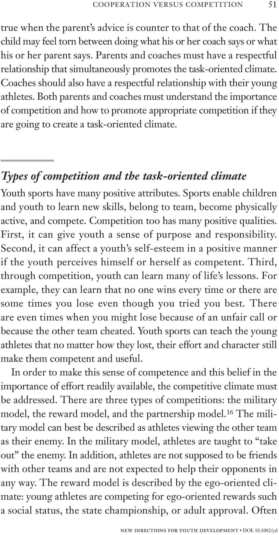 Both parents and coaches must understand the importance of competition and how to promote appropriate competition if they are going to create a task-oriented climate.