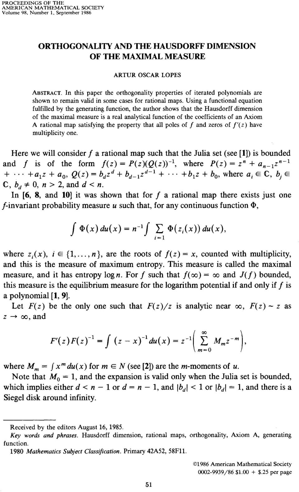 Using a functional equation fulfilled by the generating function, the author shows that the Hausdorff dimension of the maximal measure is a real analytical function of the coefficients of an Axiom A