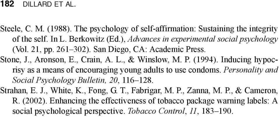 Inducing hypocrisy as a means of encouraging young adults to use condoms. Personality and Social Psychology Bulletin, 20, 116 128. Strahan, E. J., White, K.