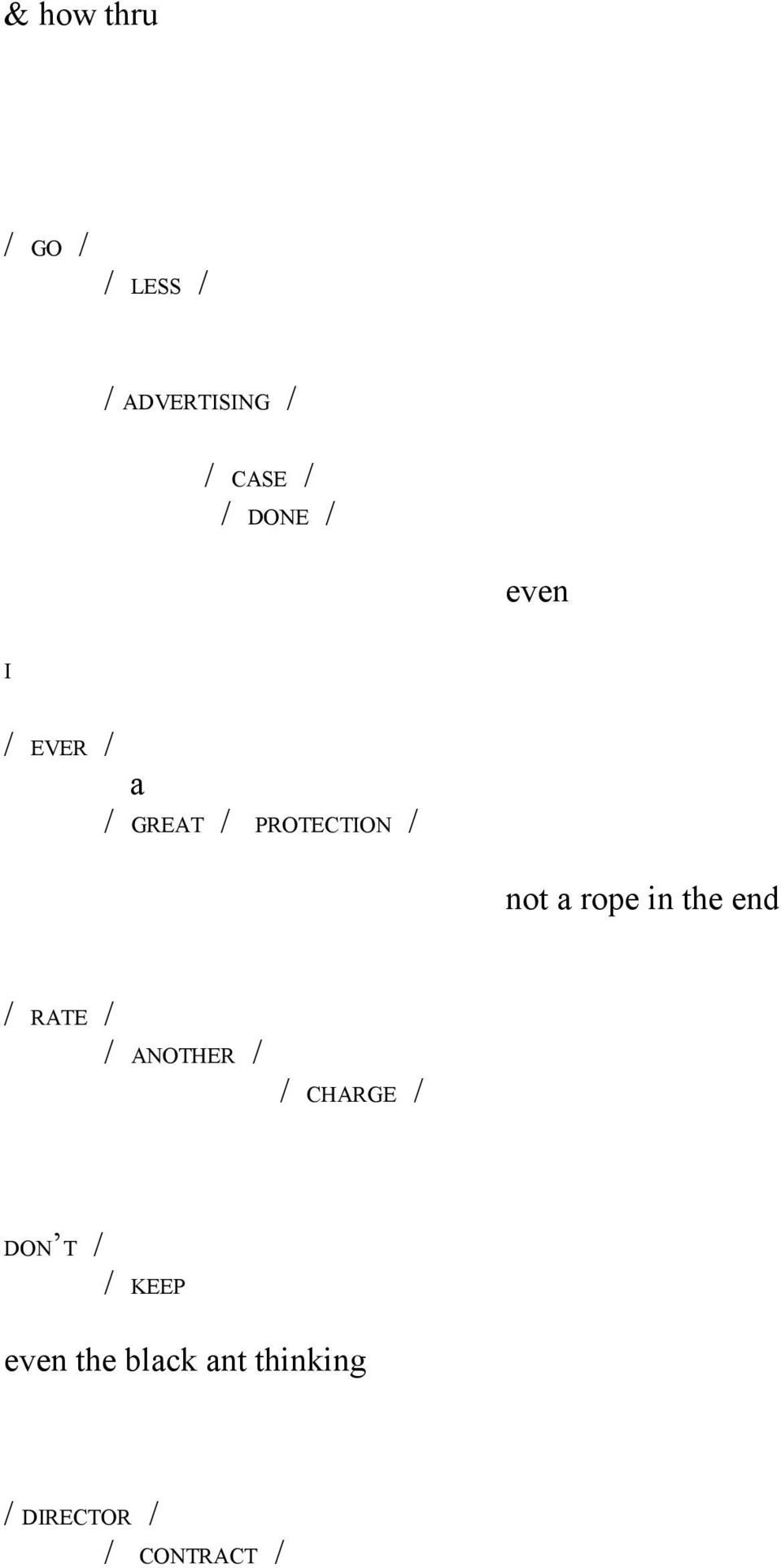 rope in the end / RATE / / ANOTHER / / CHARGE / DON T /