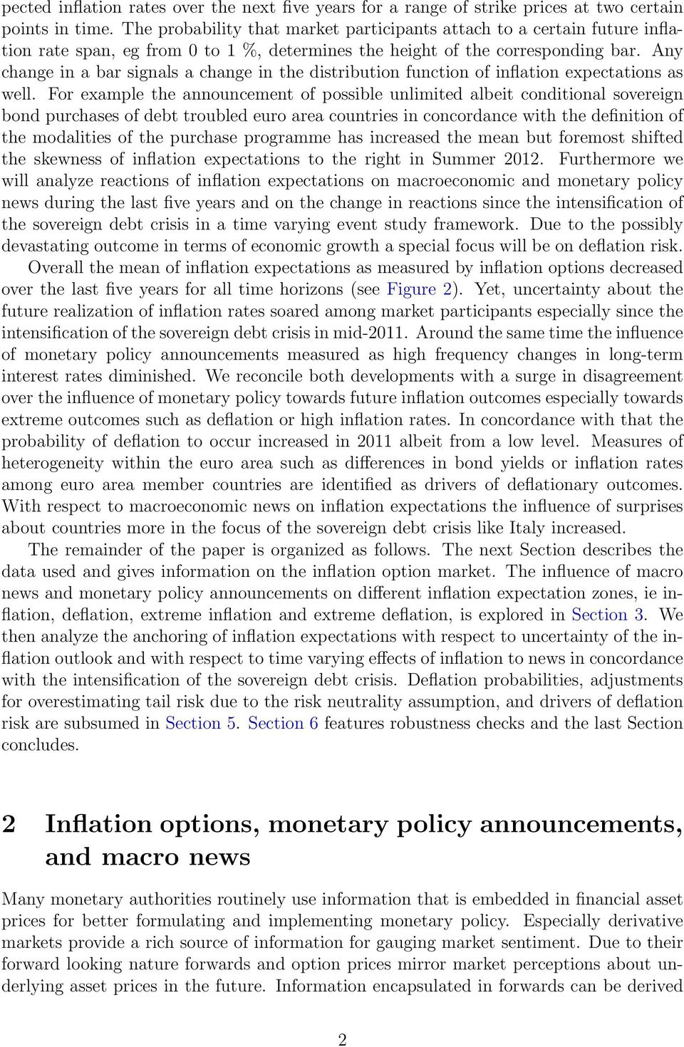 Any change in a bar signals a change in the distribution function of inflation expectations as well.