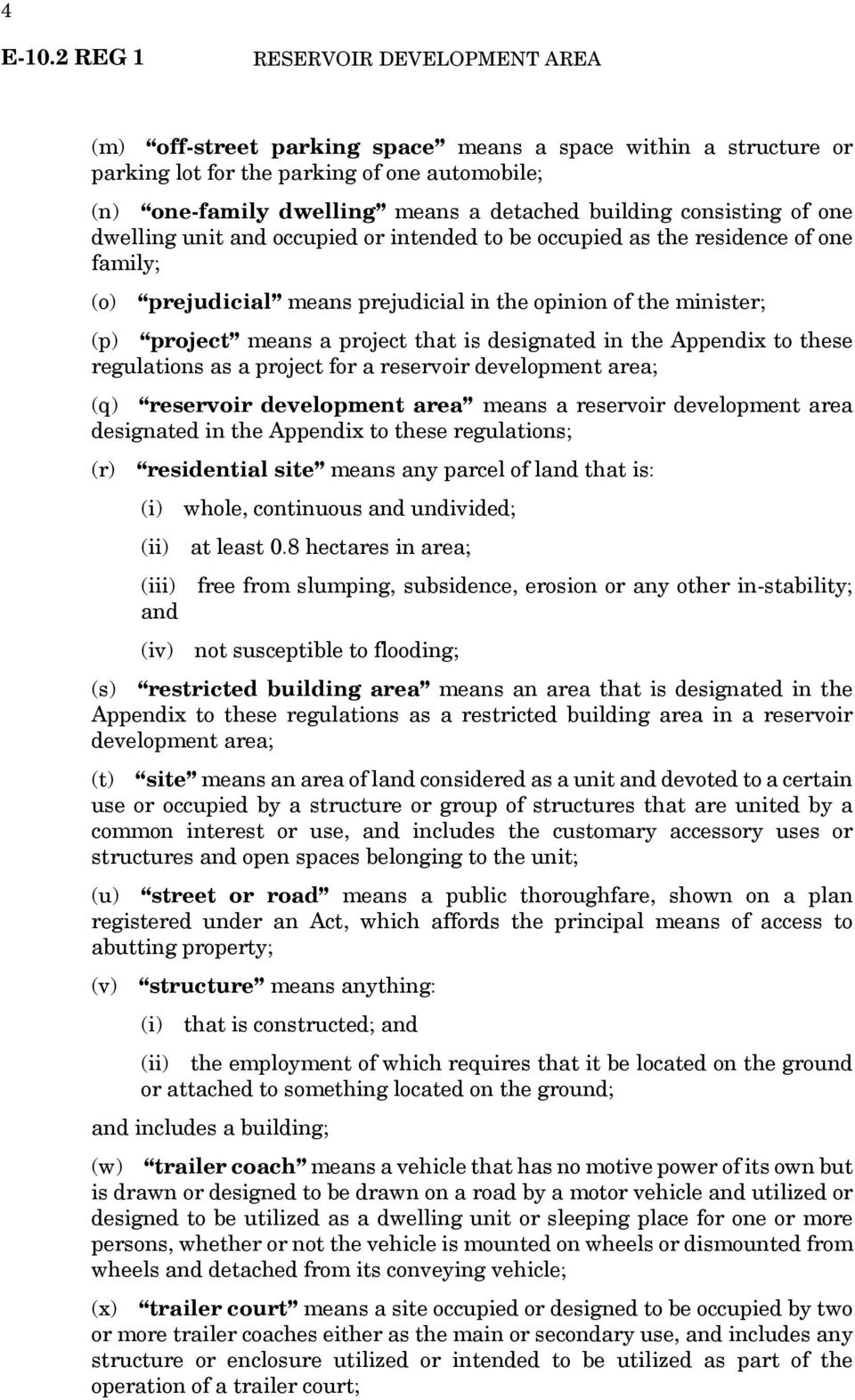 these regulations as a project for a reservoir development area; (q) reservoir development area means a reservoir development area designated in the Appendix to these regulations; (r) residential