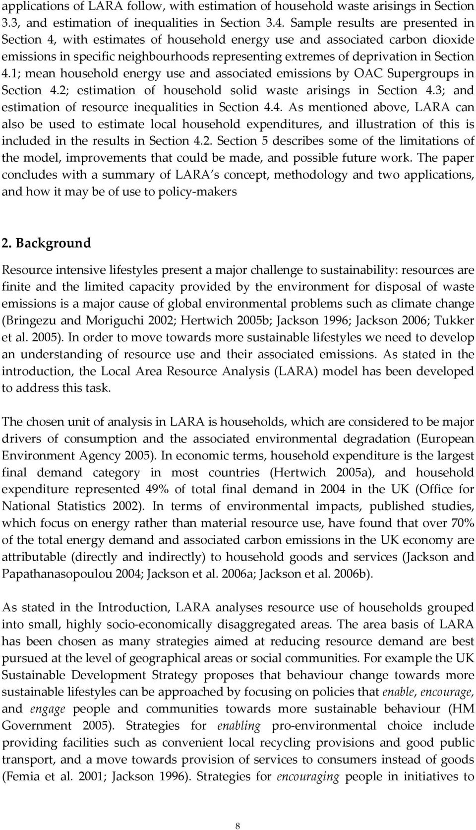 1; mean household energy use and associated emissions by OAC Supergroups in Section 4.2; estimation of household solid waste arisings in Section 4.