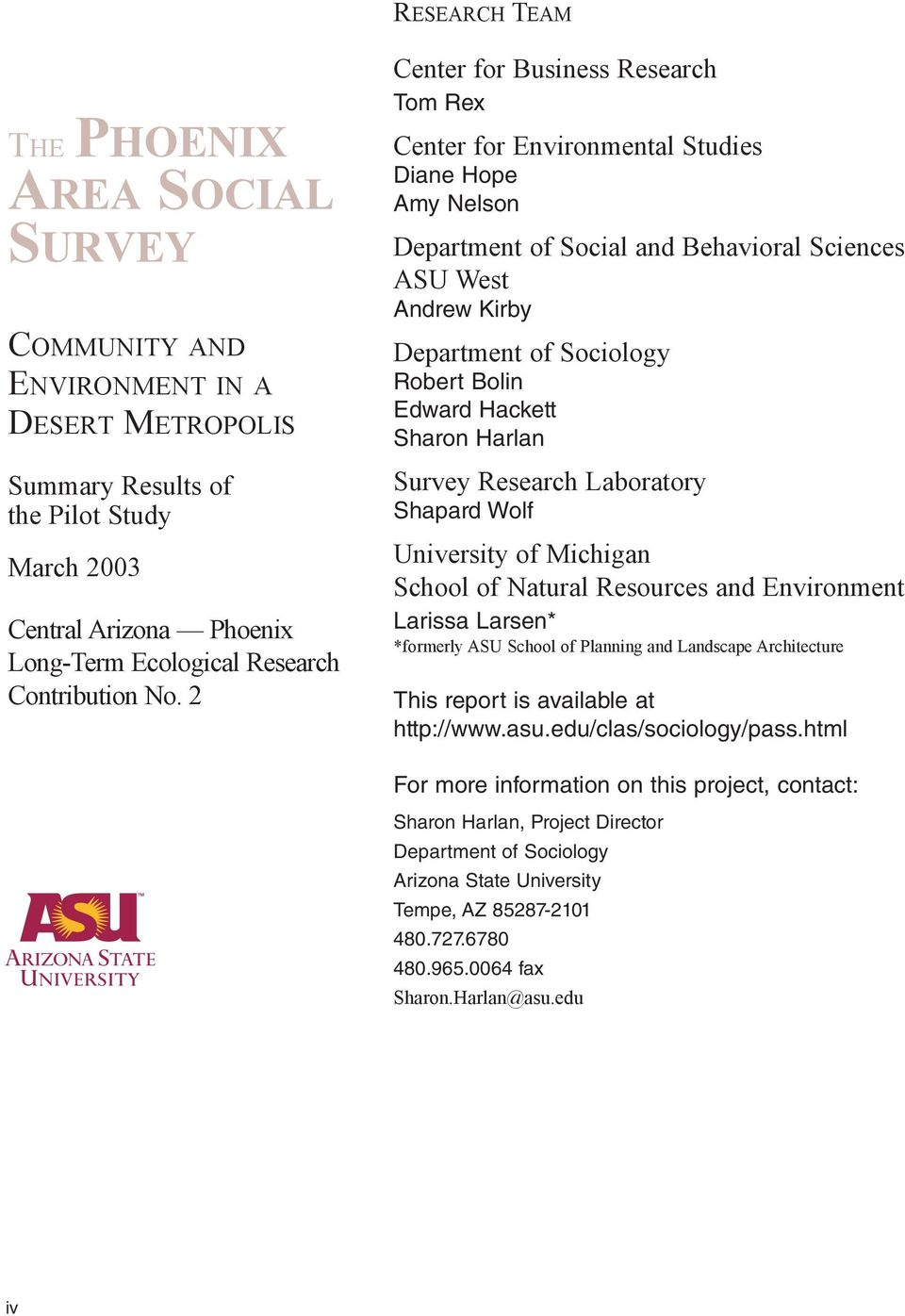 2 Center for Business Research Tom Rex Center for Environmental Studies Diane Hope Amy Nelson Department of Social and Behavioral Sciences ASU West Andrew Kirby Department of Sociology Robert Bolin
