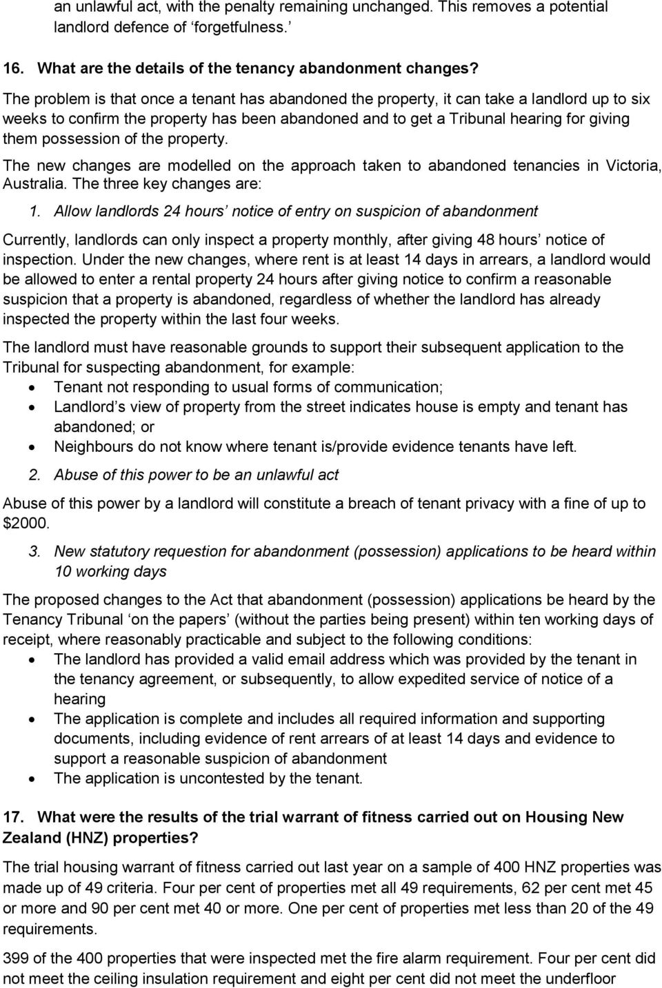 possession of the property. The new changes are modelled on the approach taken to abandoned tenancies in Victoria, Australia. The three key changes are: 1.
