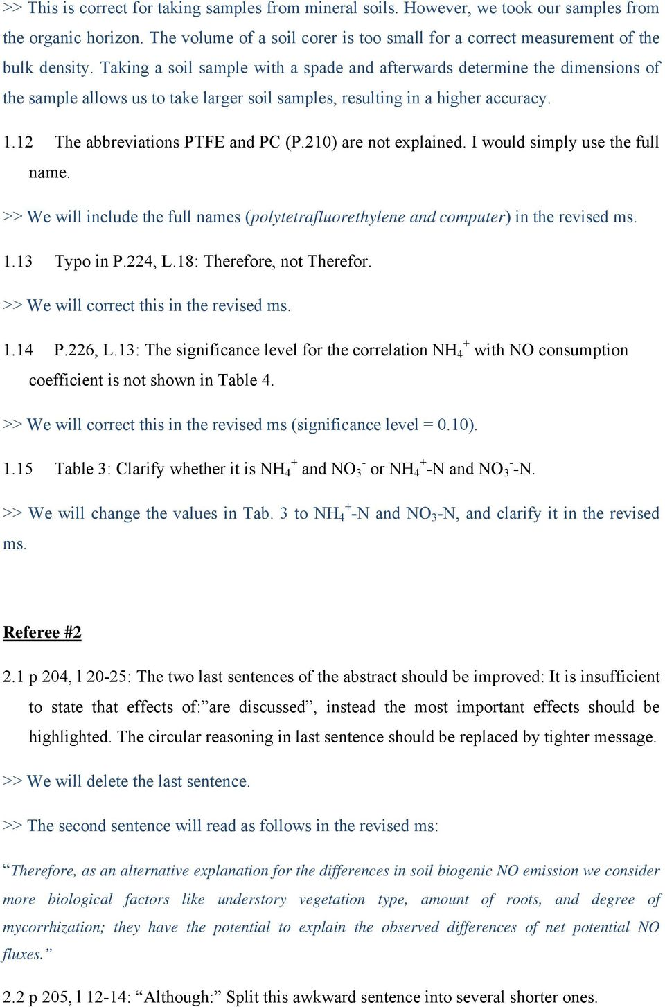 210) are not explained. I would simply use the full name. >> We will include the full names (polytetrafluorethylene and computer) in the revised ms. 1.13 Typo in P.224, L.18: Therefore, not Therefor.