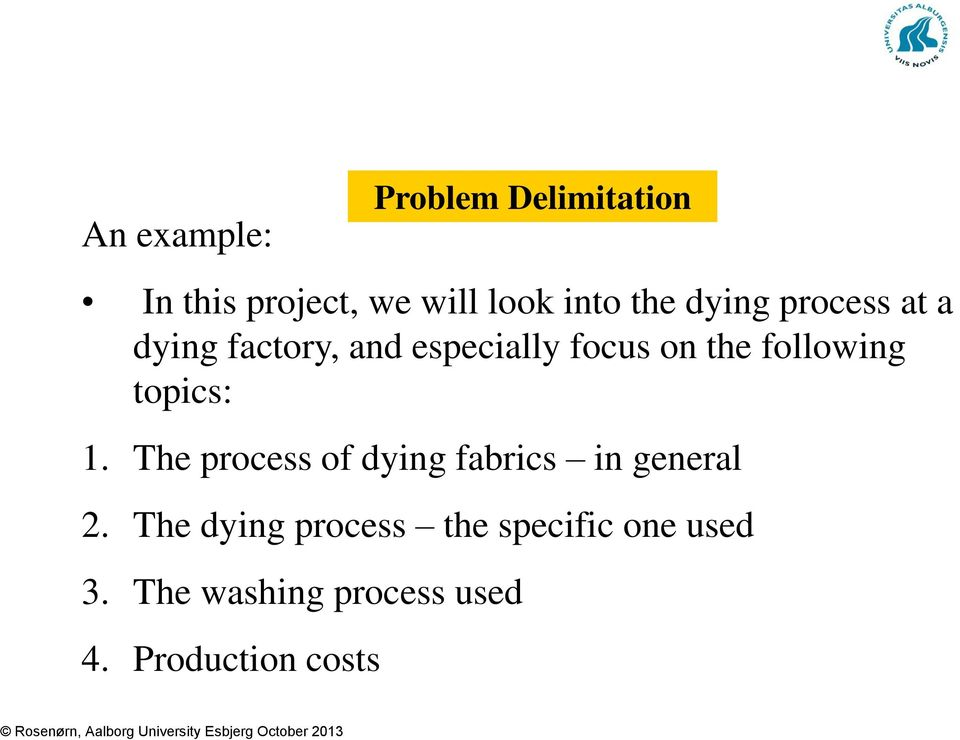 topics: 1. The process of dying fabrics in general 2.