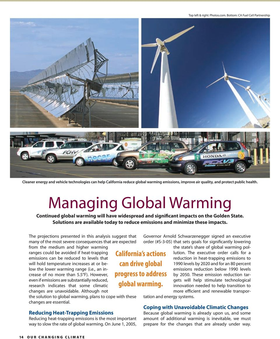 Managing Global Continued global warming will have widespread and significant impacts on the Golden State. Solutions are available today to reduce emissions and minimize these impacts.