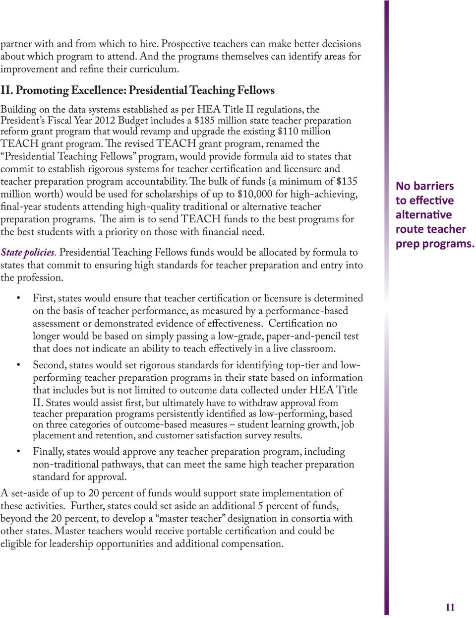 Promoting Excellence: Presidential Teaching Fellows Building on the data systems established as per HEA Title II regulations, the President s Fiscal Year 2012 Budget includes a $185 million state