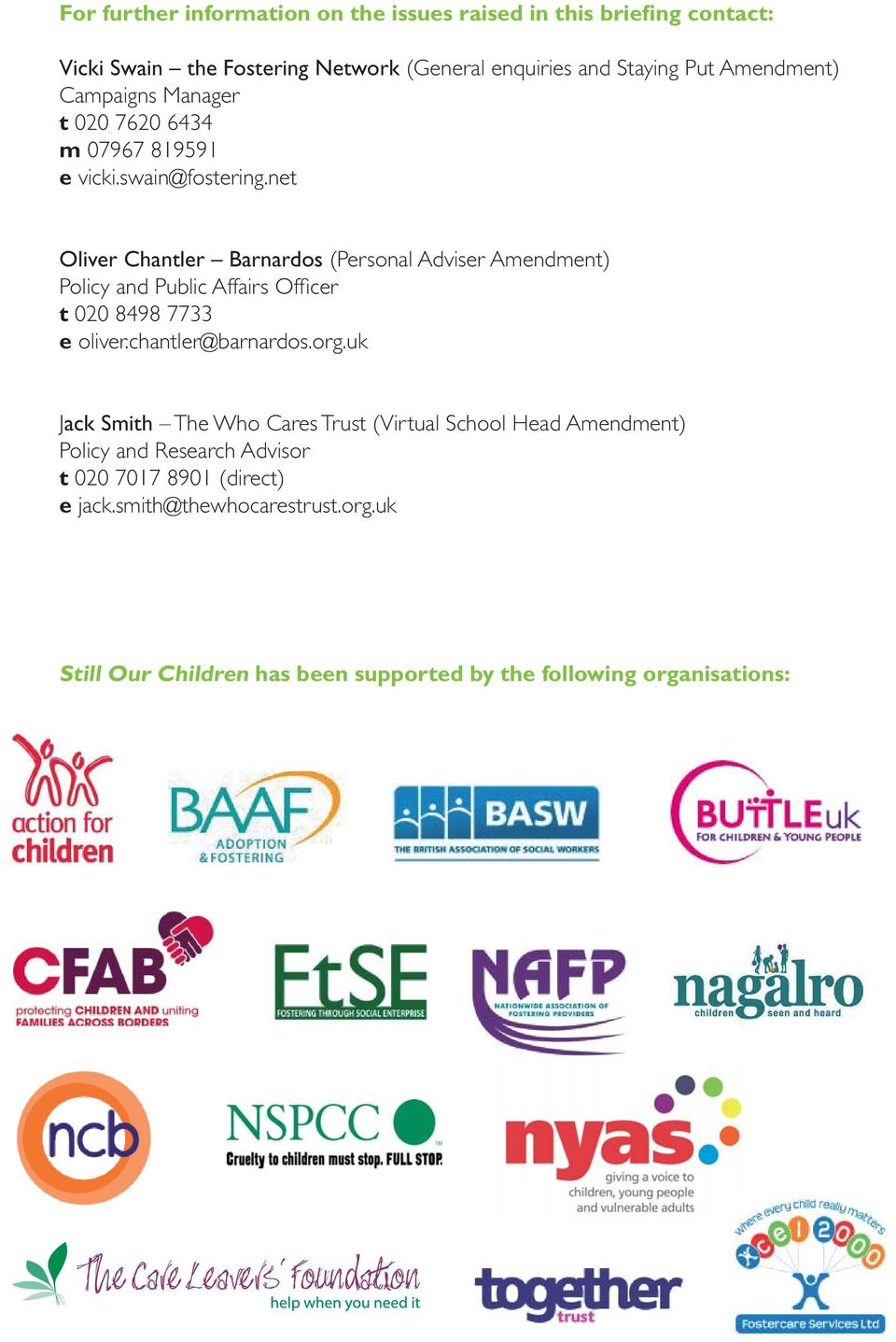 net Oliver Chantler Barnardos (Personal Adviser Amendment) Policy and Public Affairs Offi cer t 020 8498 7733 e oliver.chantler@barnardos.org.