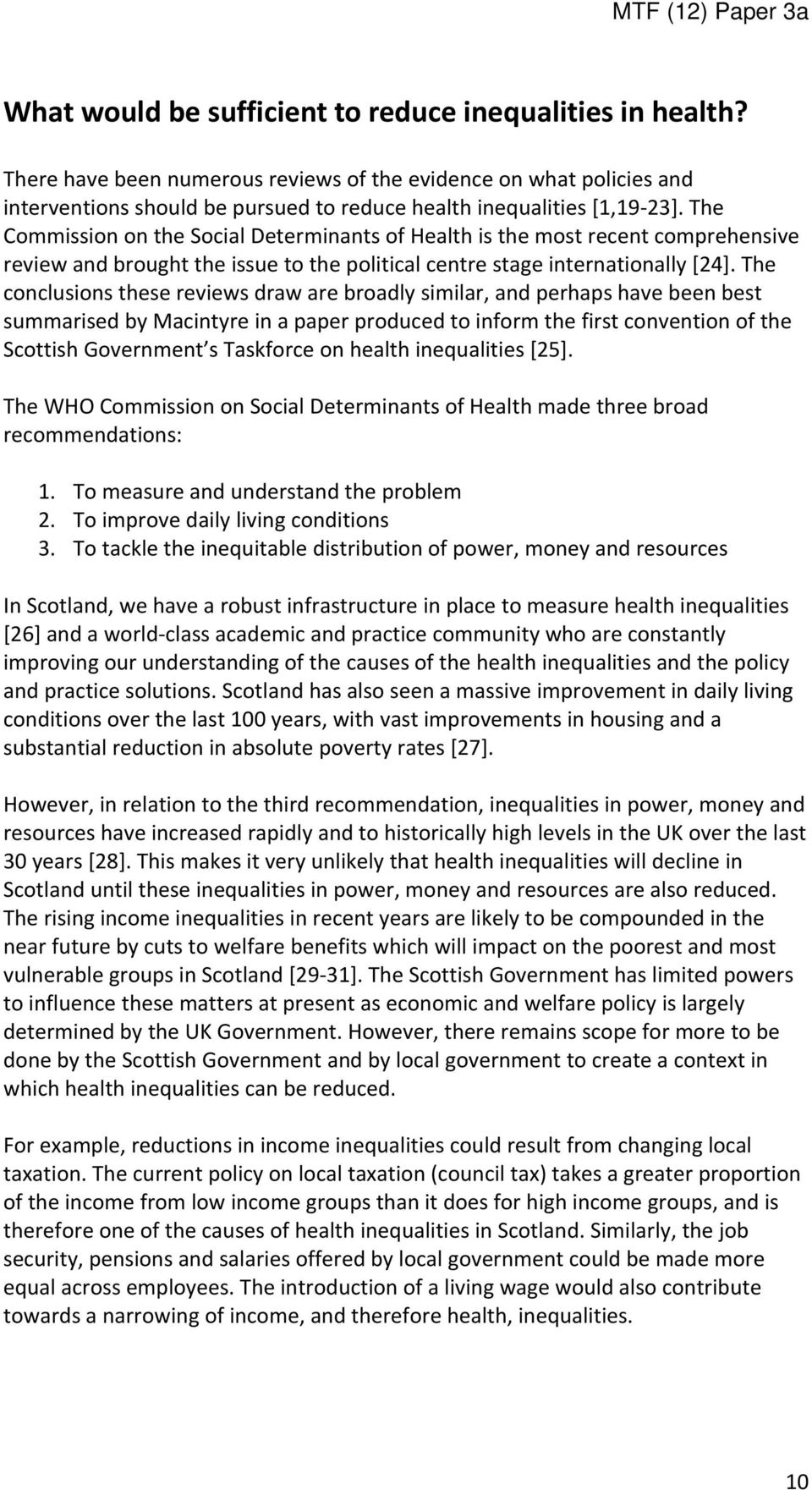 The Commission on the Social Determinants of Health is the most recent comprehensive review and brought the issue to the political centre stage internationally [24].