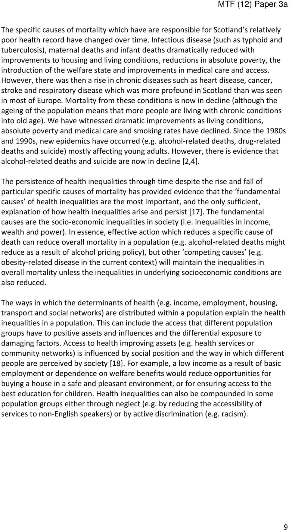 introduction of the welfare state and improvements in medical care and access.