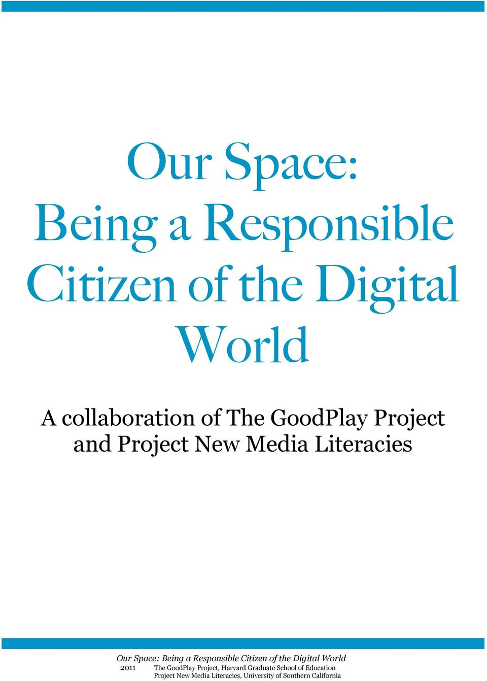 Responsible Citizen of the Digital World 2011 The GoodPlay Project, Harvard