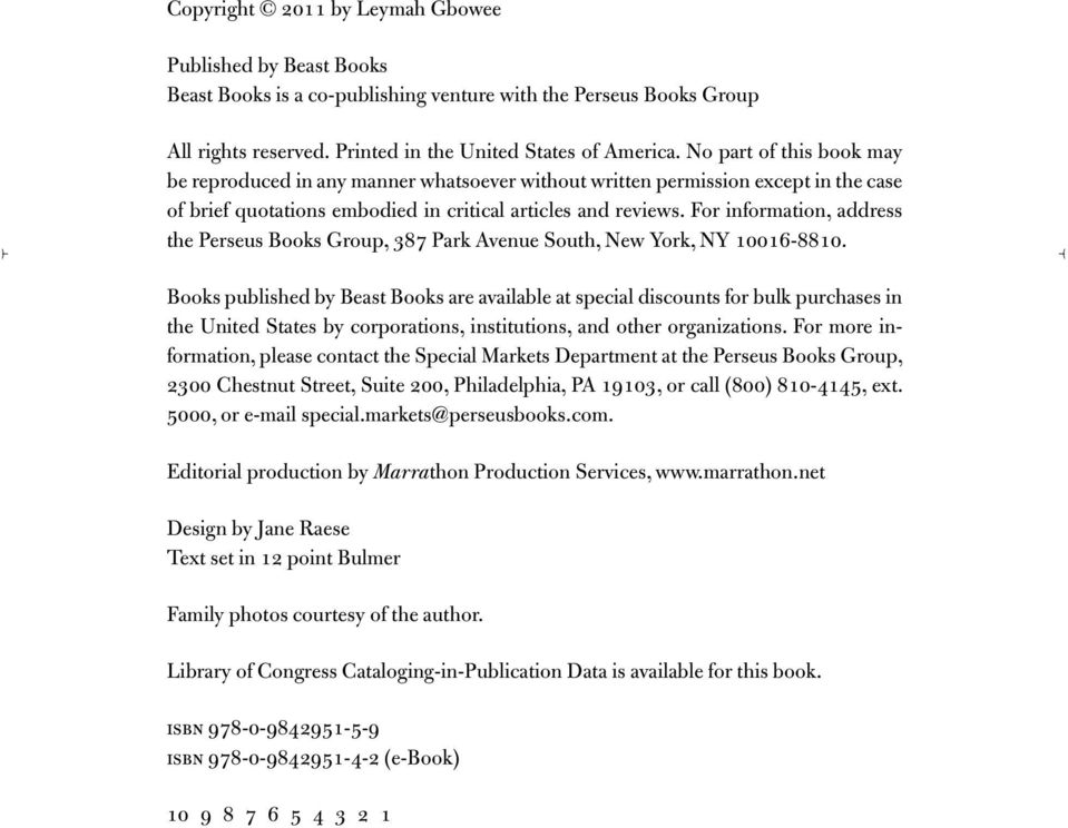 For information, address the Perseus Books Group, 387 Park Avenue South, New York, NY 10016-8810.