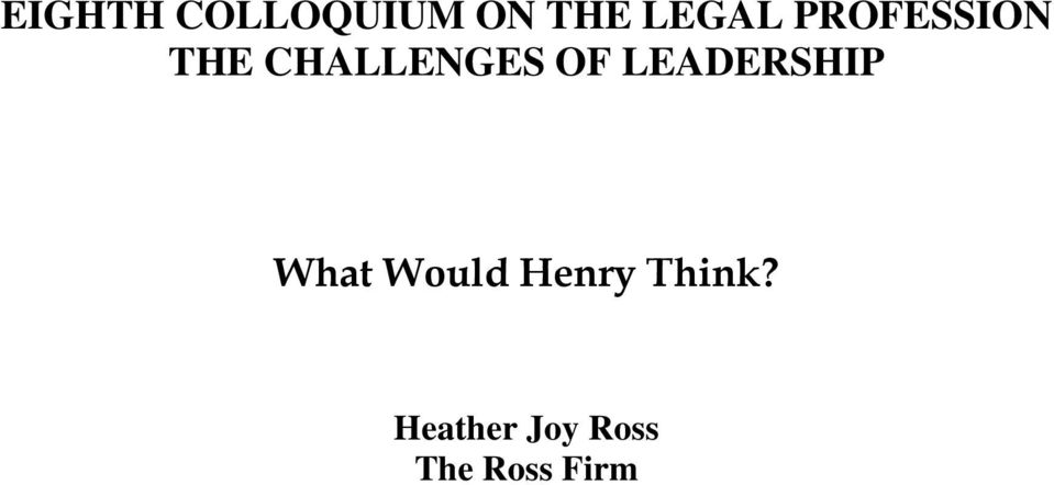 LEADERSHIP What Would Henry