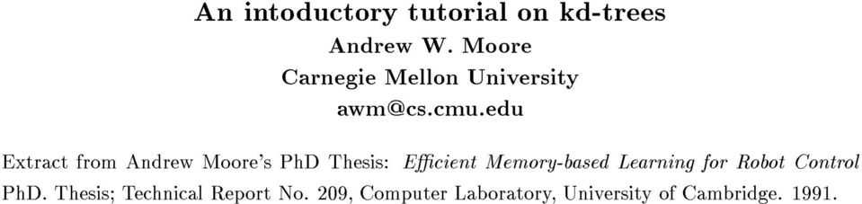 edu Extract from Andrew Moore's PhD Thesis: Ecient Memory-based