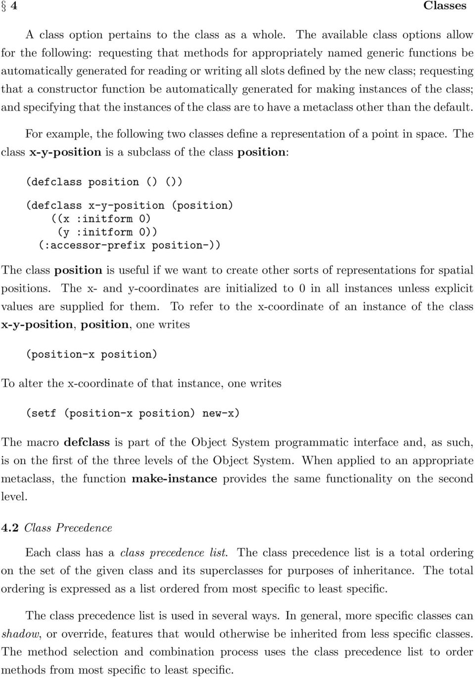 class; requesting that a constructor function be automatically generated for making instances of the class; and specifying that the instances of the class are to have a metaclass other than the