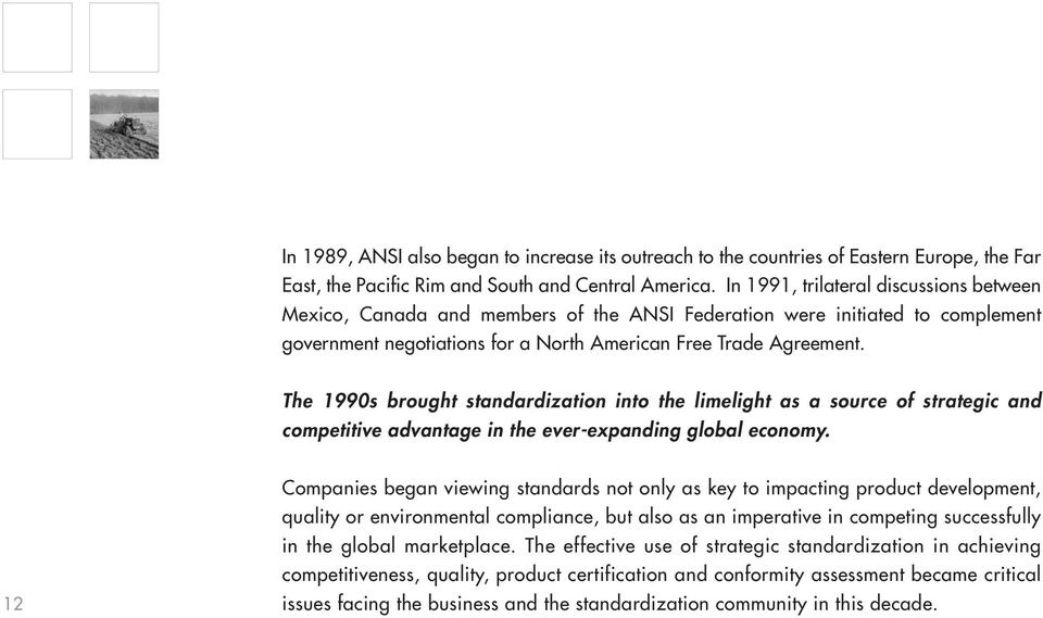 The 1990s brought standardization into the limelight as a source of strategic and competitive advantage in the ever-expanding global economy.