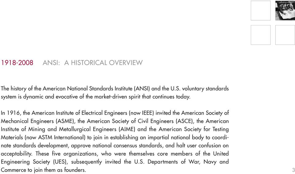 of Mining and Metallurgical Engineers (AIME) and the American Society for Testing Materials (now ASTM International) to join in establishing an impartial national body to coordinate standards