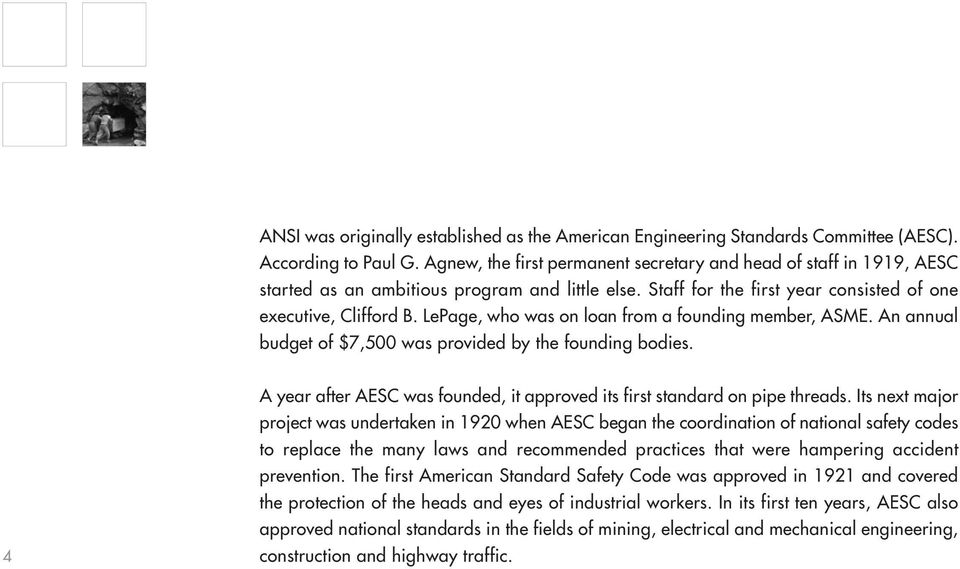 LePage, who was on loan from a founding member, ASME. An annual budget of $7,500 was provided by the founding bodies. 4 A year after AESC was founded, it approved its first standard on pipe threads.