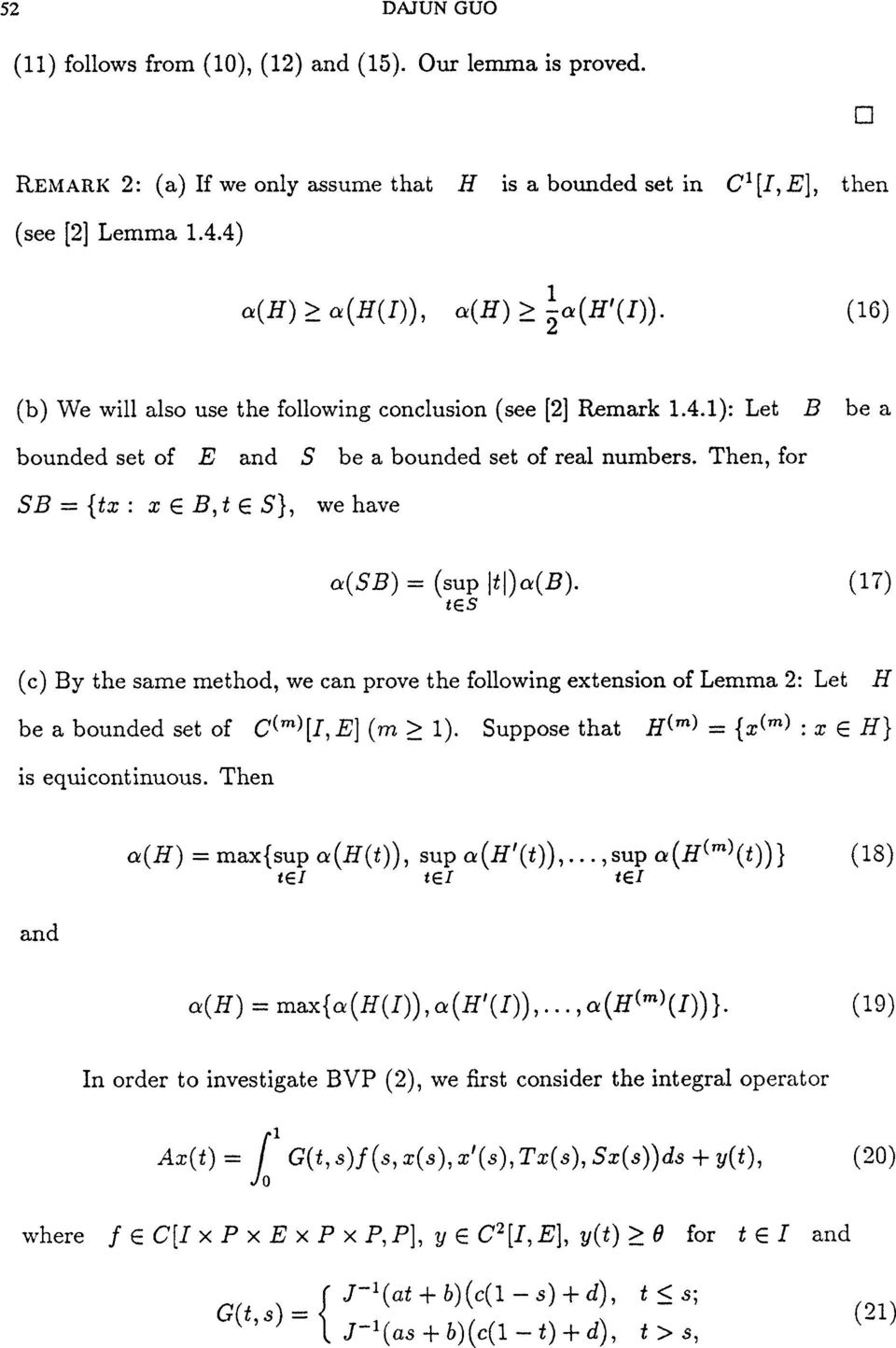 "Then, for SB = {tx x B,t S}, we have (7) (c) By the same method, we can prove the following extension of Lemma 2"" Let H be a bounded set of c(m)[i,e] (m > 1)."