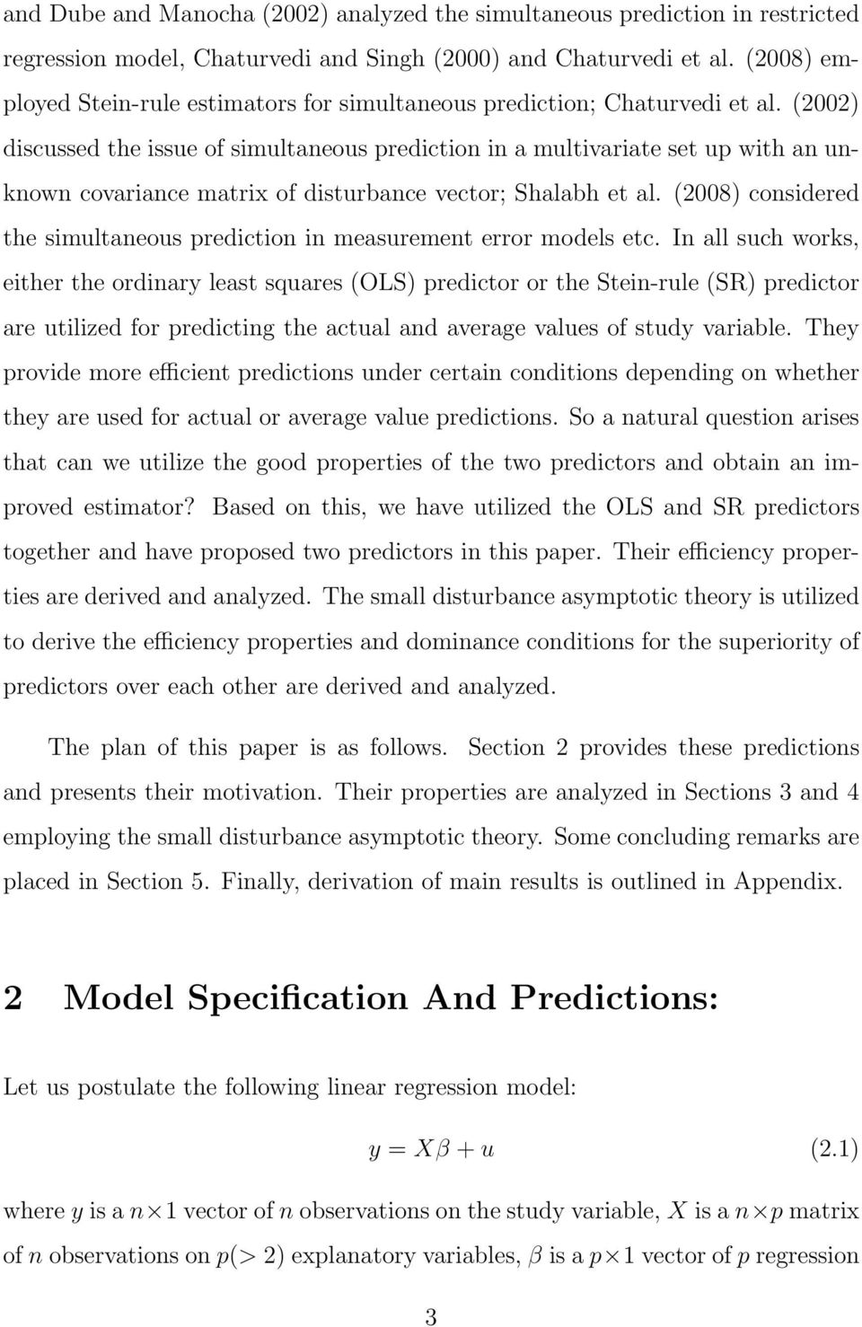 (2002) discussed the issue of simultaneous prediction in a multivariate set up with an unknown covariance matrix of disturbance vector; Shalabh et al.