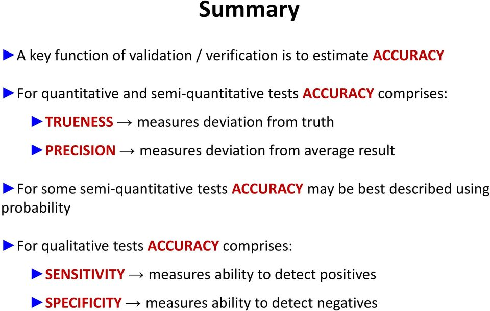 from average result For some semi-quantitative tests ACCURACY may be best described using probability For