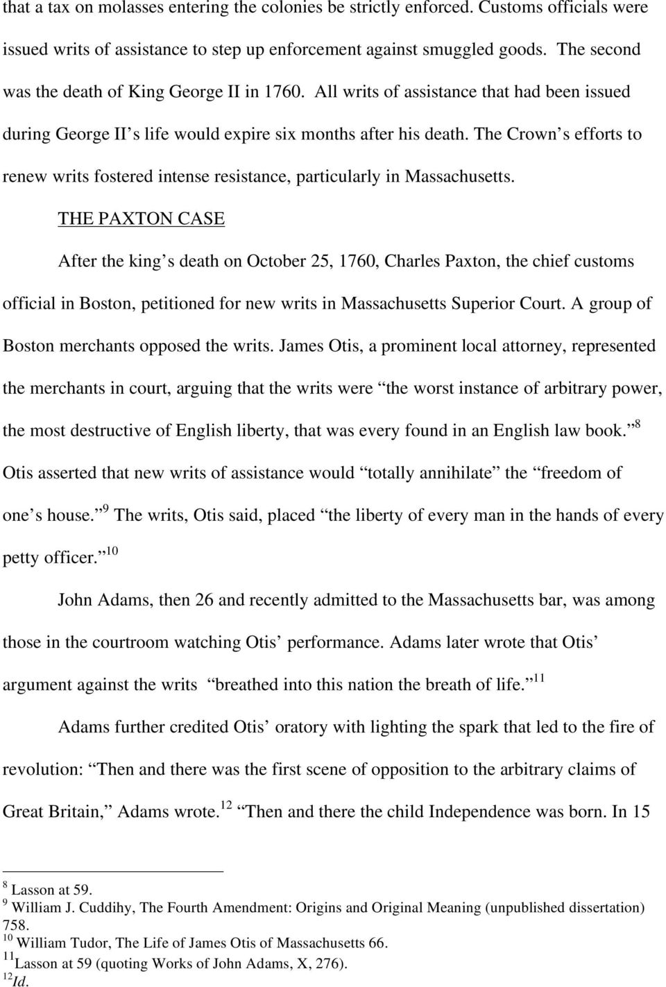 The Crown s efforts to renew writs fostered intense resistance, particularly in Massachusetts.