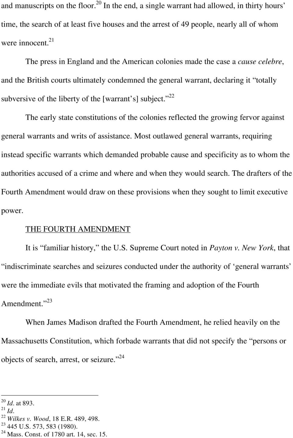 [warrant s] subject. 22 The early state constitutions of the colonies reflected the growing fervor against general warrants and writs of assistance.