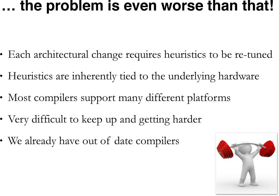 are inherently tied to the underlying hardware Most compilers support